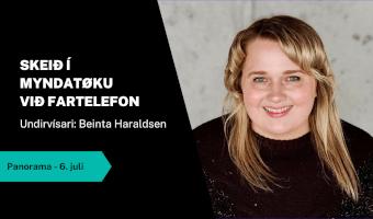 Skeið: Myndatøka við fartelefon - Panorama 6. juli