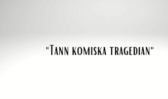 Tann komiska tragedian